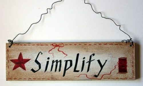 Simplify your life wood sign