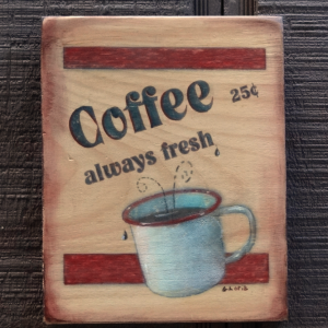 Coffee Always Fresh wood sign